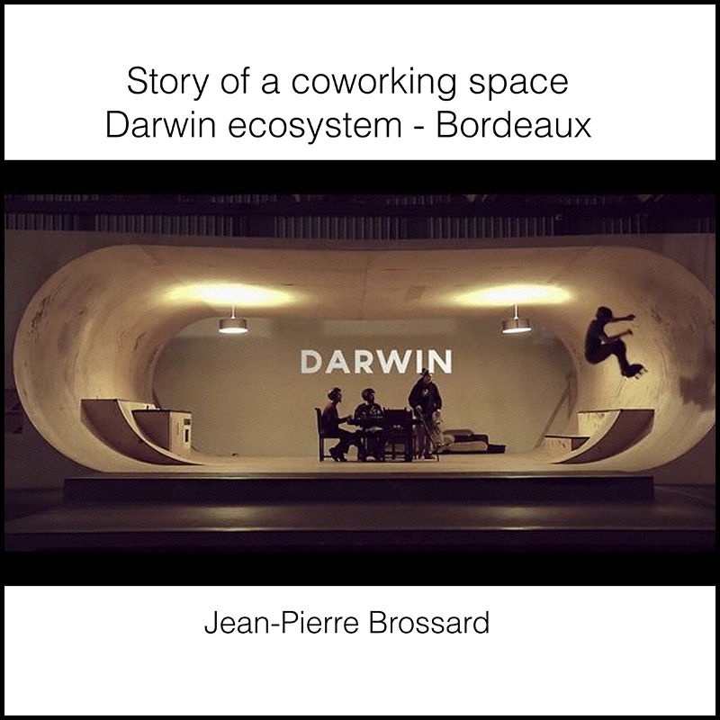 Darwin Ecosystem Bordeaux – Community based urban project (2016)