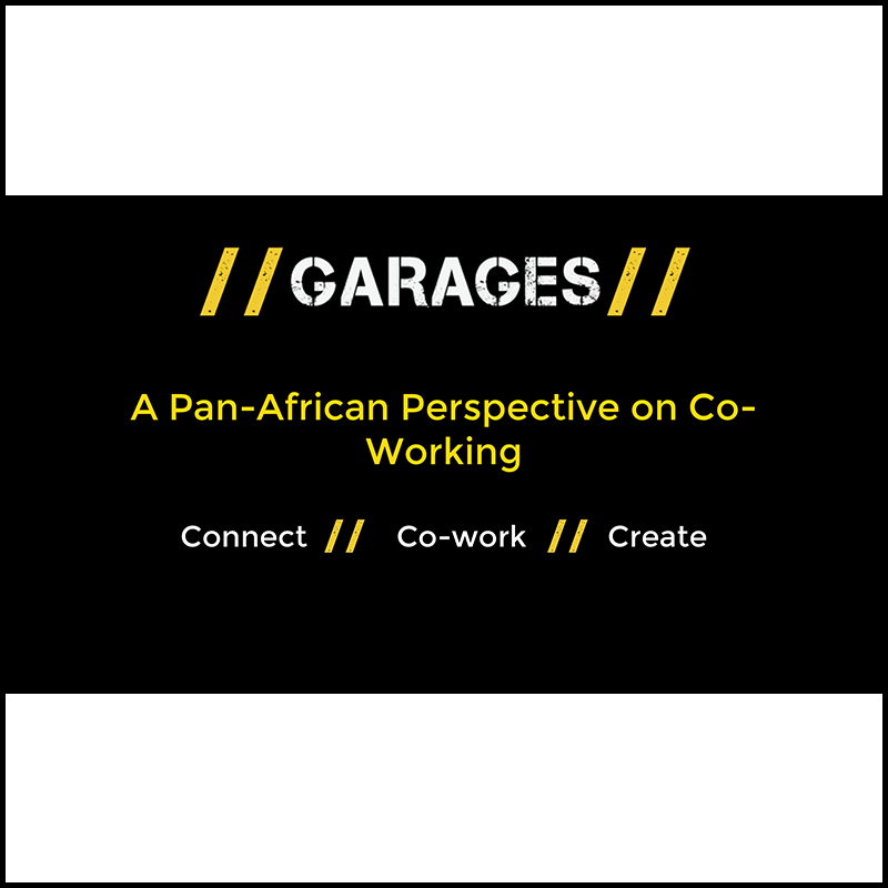 The Garage: A Pan-african coworking initiative (2015)