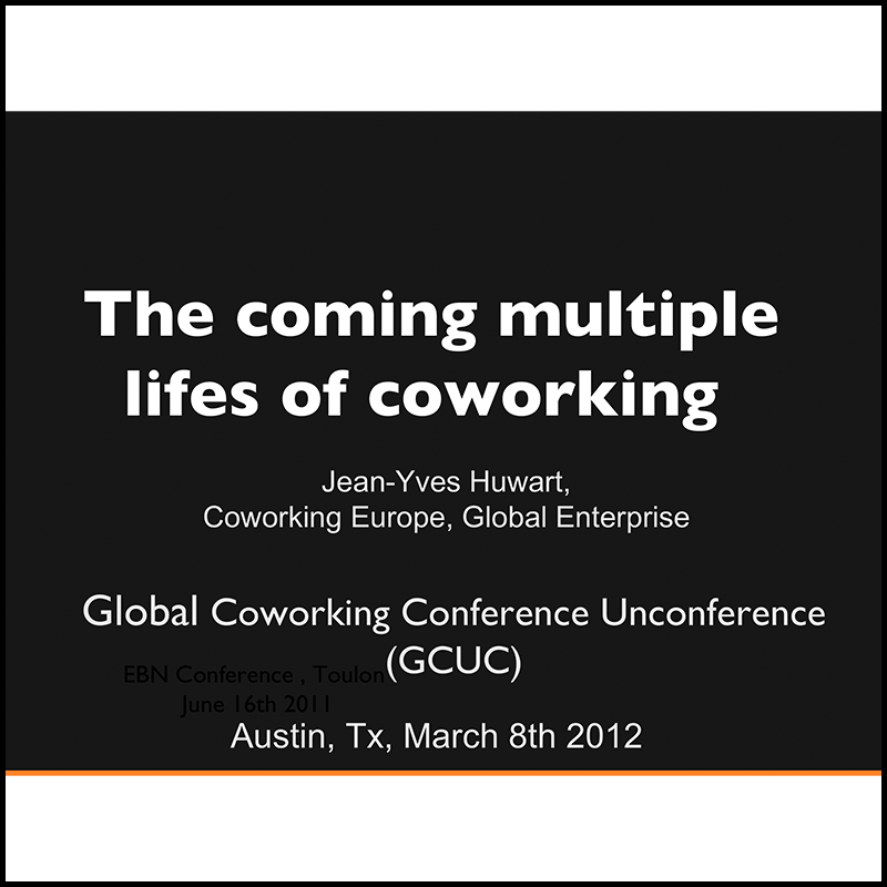 The coming multiple lifes of coworking (2012)