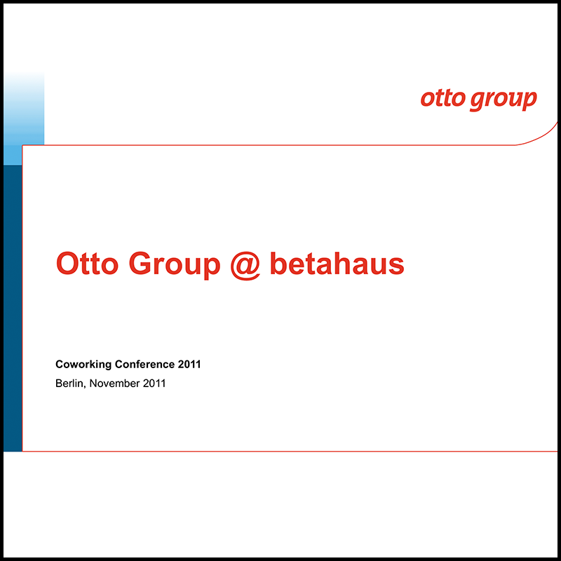Why a big corporation like Otto Group collaborates with a coworking space? (2011)