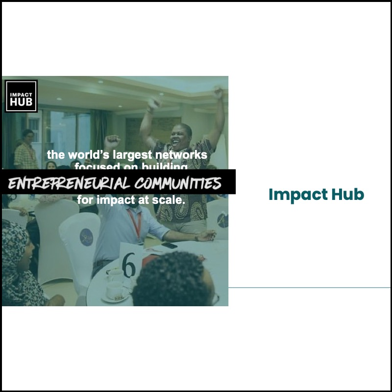 Impact Hub – Coordinating the world largest independent coworking spaces network